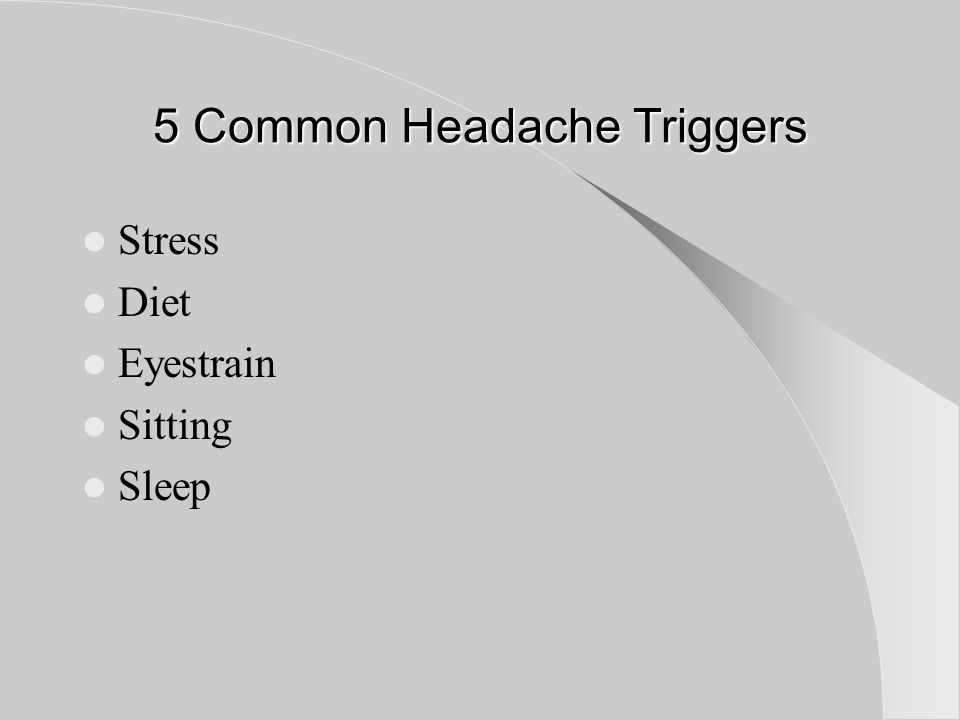 5 Common Headache Triggers Stress Diet Eyestrain Sitting Sleep