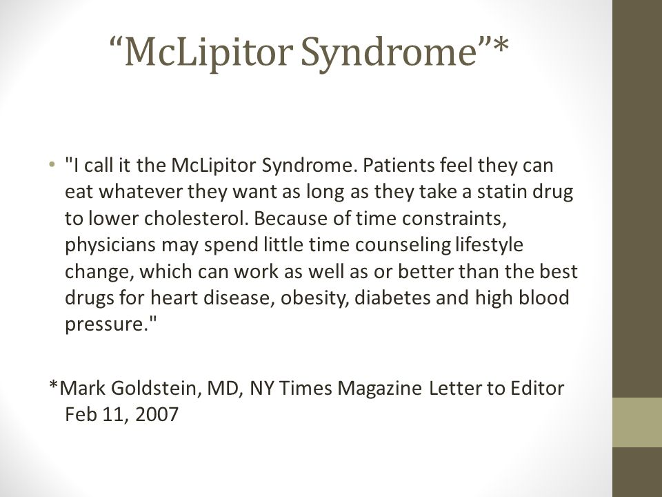 McLipitor Syndrome * I call it the McLipitor Syndrome.