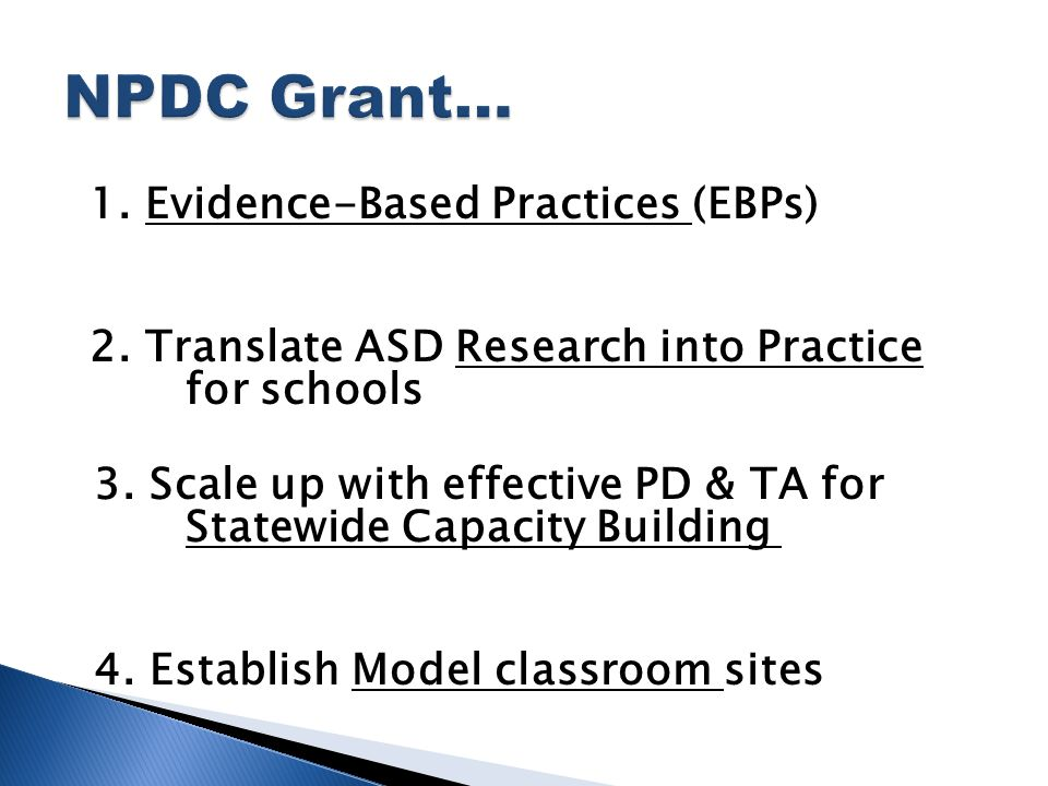 1. Evidence-Based Practices (EBPs) 2. Translate ASD Research into Practice for schools 3.
