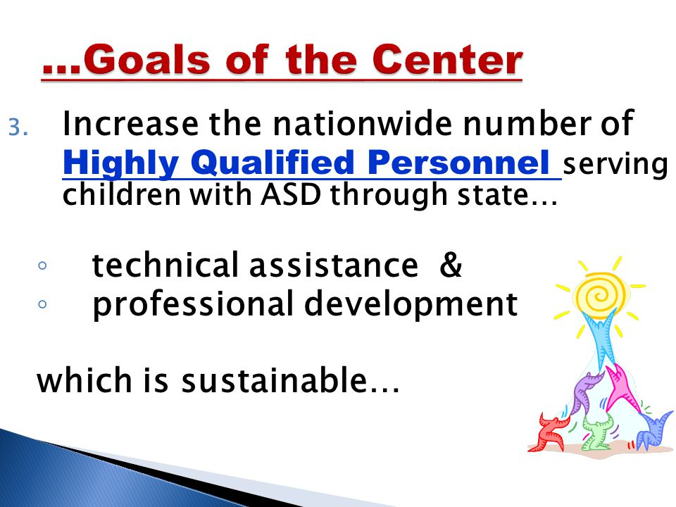 …Goals of the Center 3.