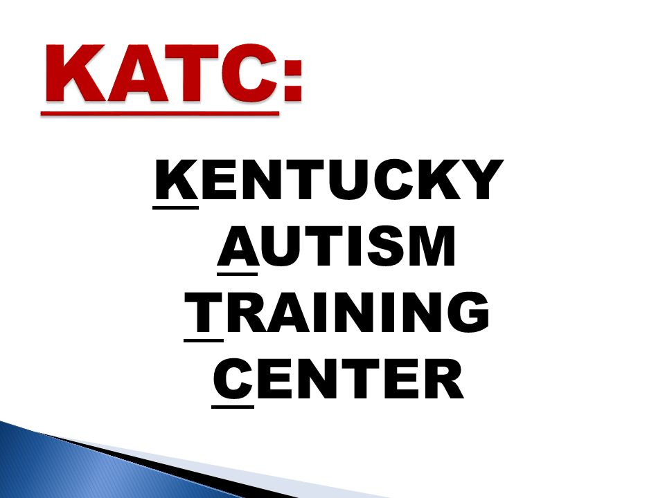 KENTUCKY AUTISM TRAINING CENTER