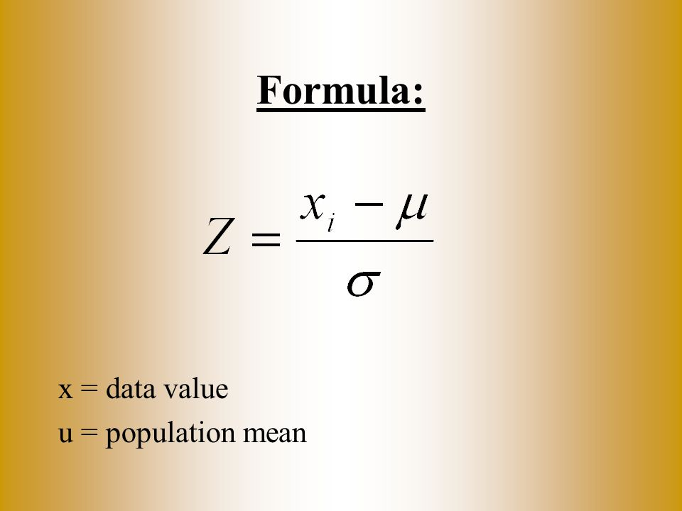 Formula: x = data value u = population mean