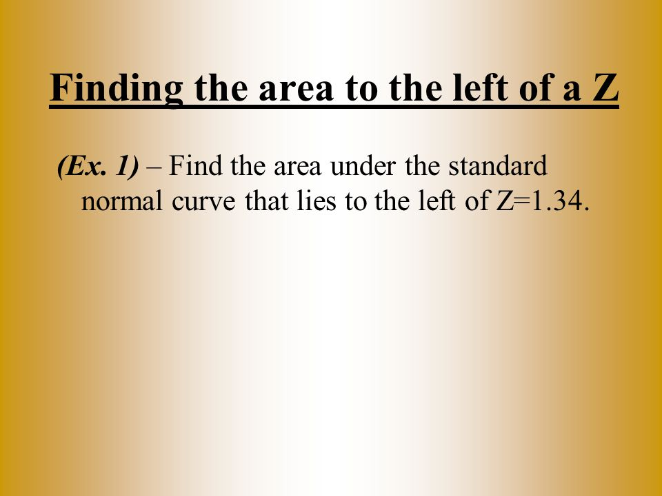 Finding the area to the left of a Z (Ex.