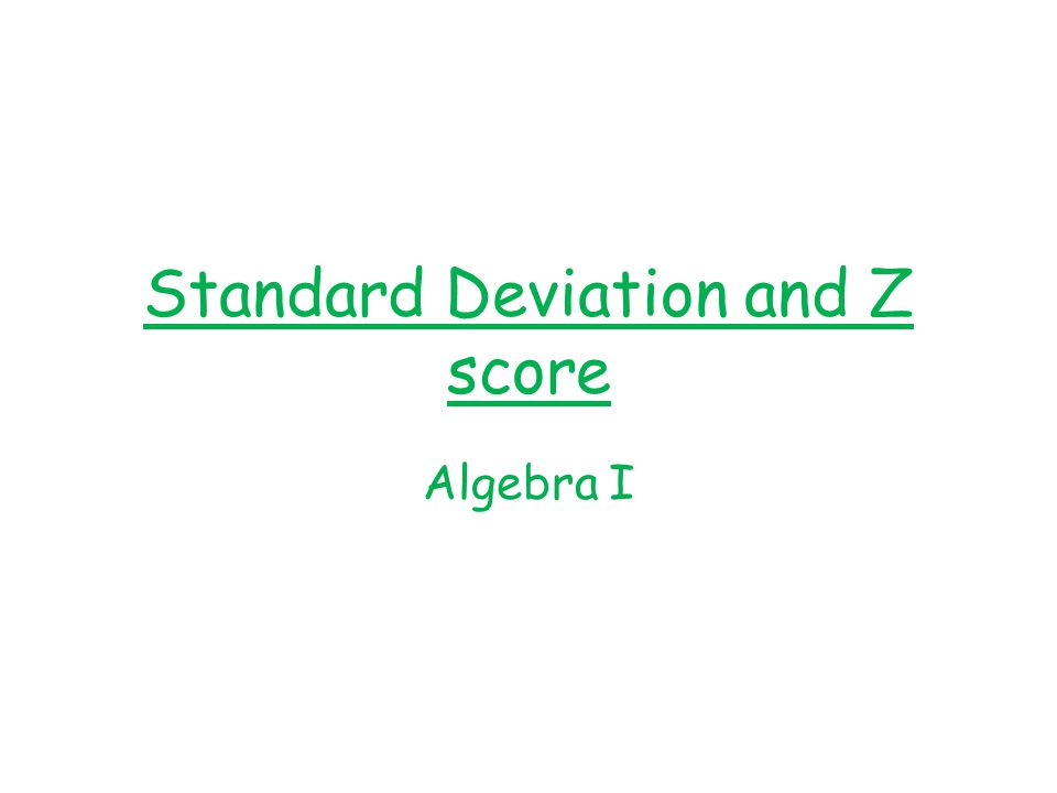 Standard Deviation and Z score Algebra I