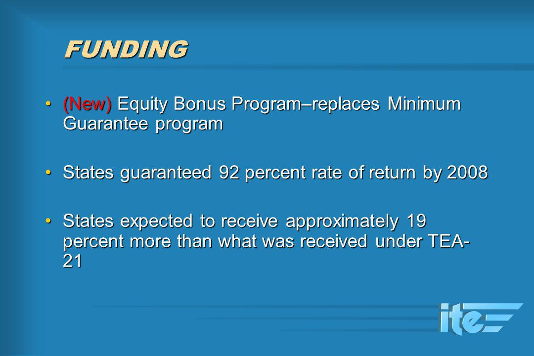 (New) Equity Bonus Program–replaces Minimum Guarantee program(New) Equity Bonus Program–replaces Minimum Guarantee program States guaranteed 92 percen