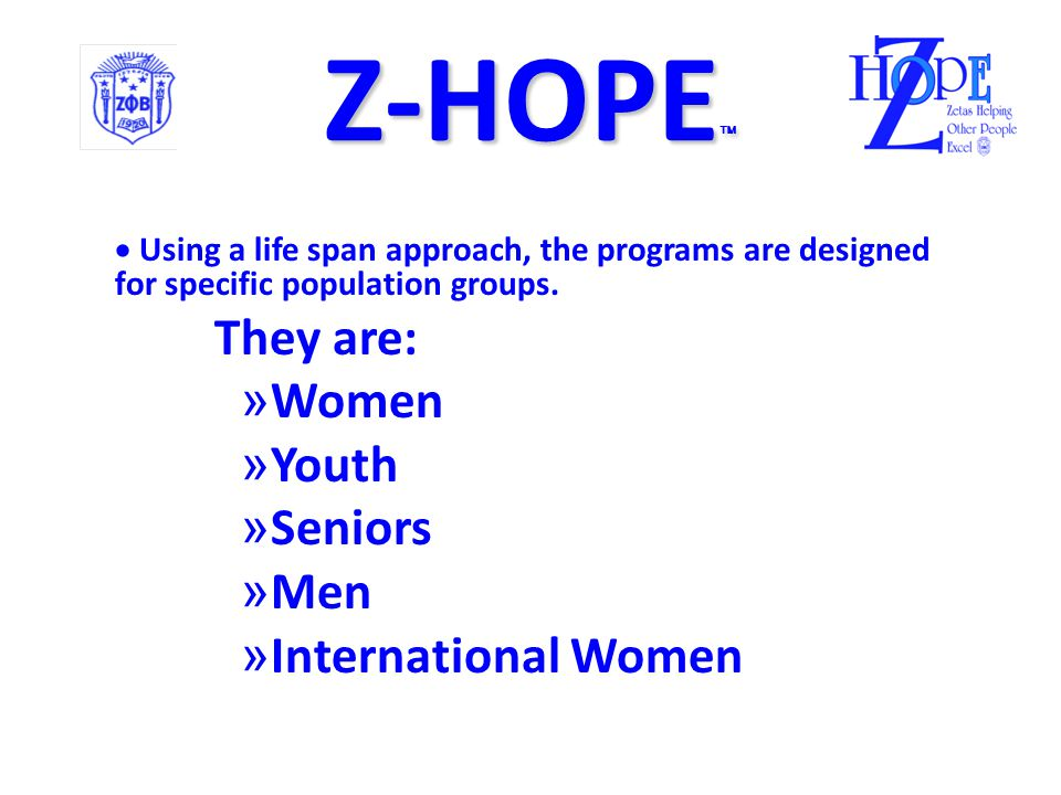 Z-HOPE  Chapters are encouraged to collaborate with existing community organizations and resources to provide optimal quality programs that provide maximum impact………………… Chapters are encouraged to collaborate with existing community organizations and resources to provide optimal quality programs that provide maximum impact………………… taking the programs to the people —> —> —>