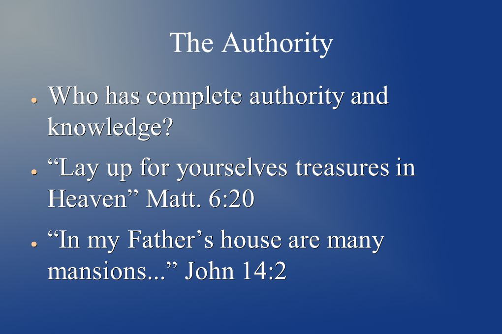 The Authority ● Who has complete authority and knowledge.