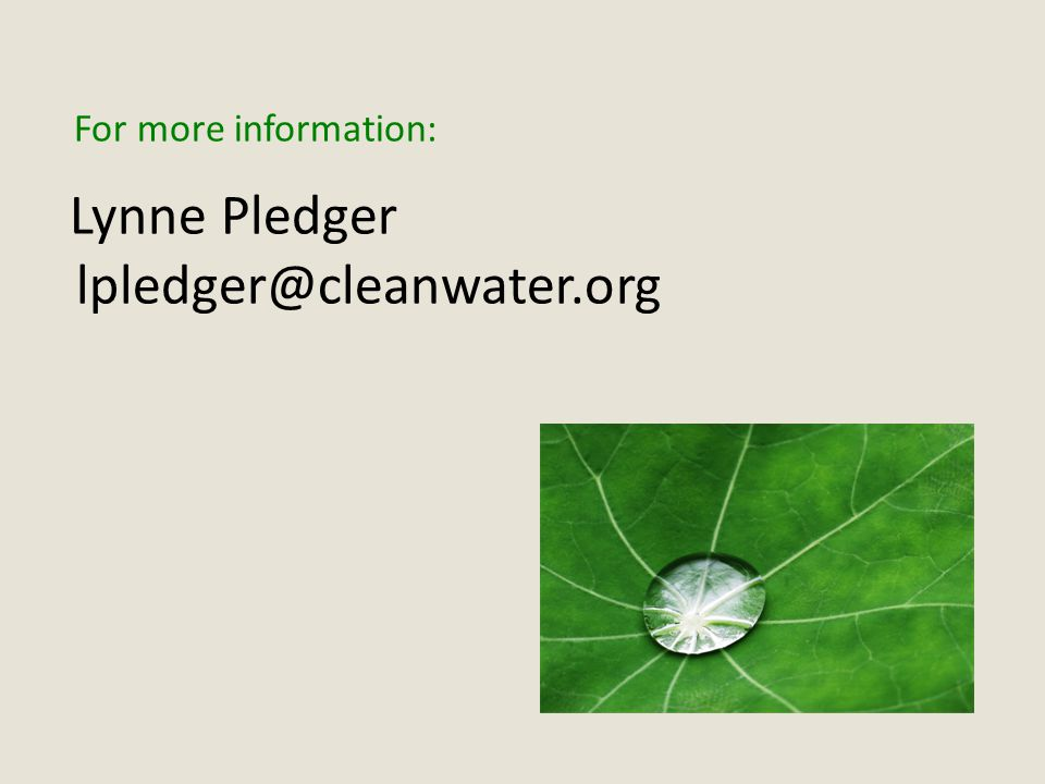 For more information: Lynne Pledger lpledger@cleanwater.org