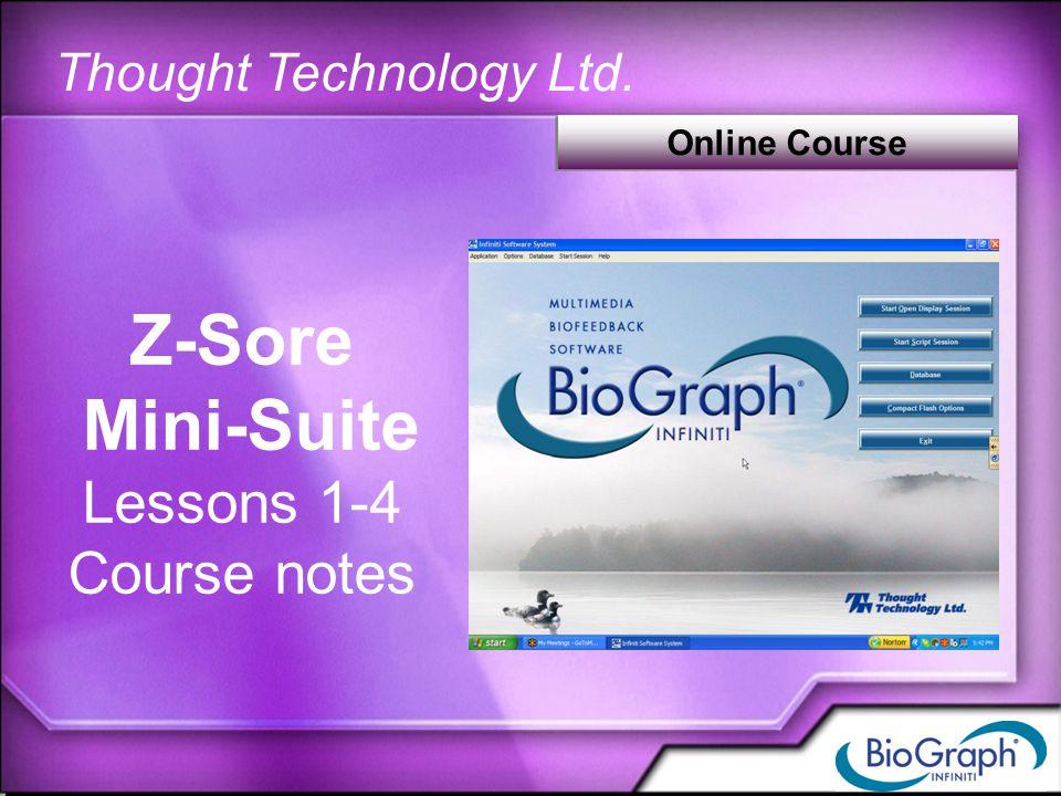 Thought Technology Ltd. Z-Sore Mini-Suite Lessons 1-4 Course notes Online Course