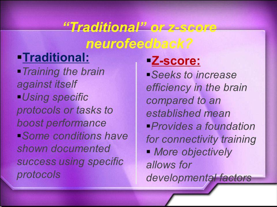 Traditional or z-score neurofeedback.