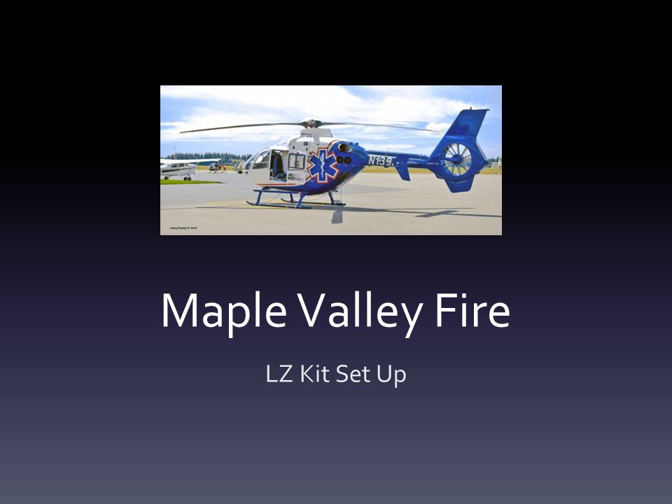 Maple Valley Fire LZ Kit Set Up
