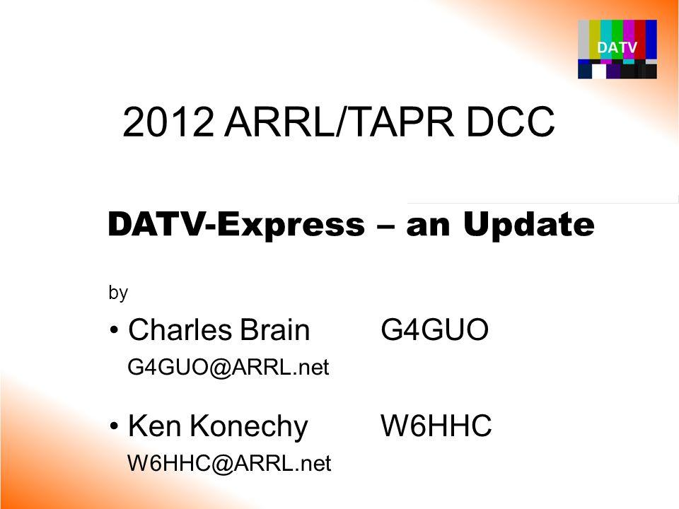 2 DATV-Express The Presentation Authors…. Ken W6HHC Charles G4GUO