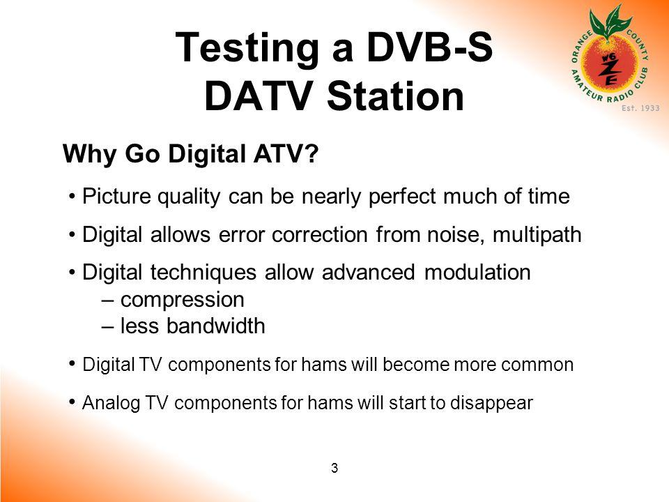 3 Testing a DVB-S DATV Station Why Go Digital ATV.