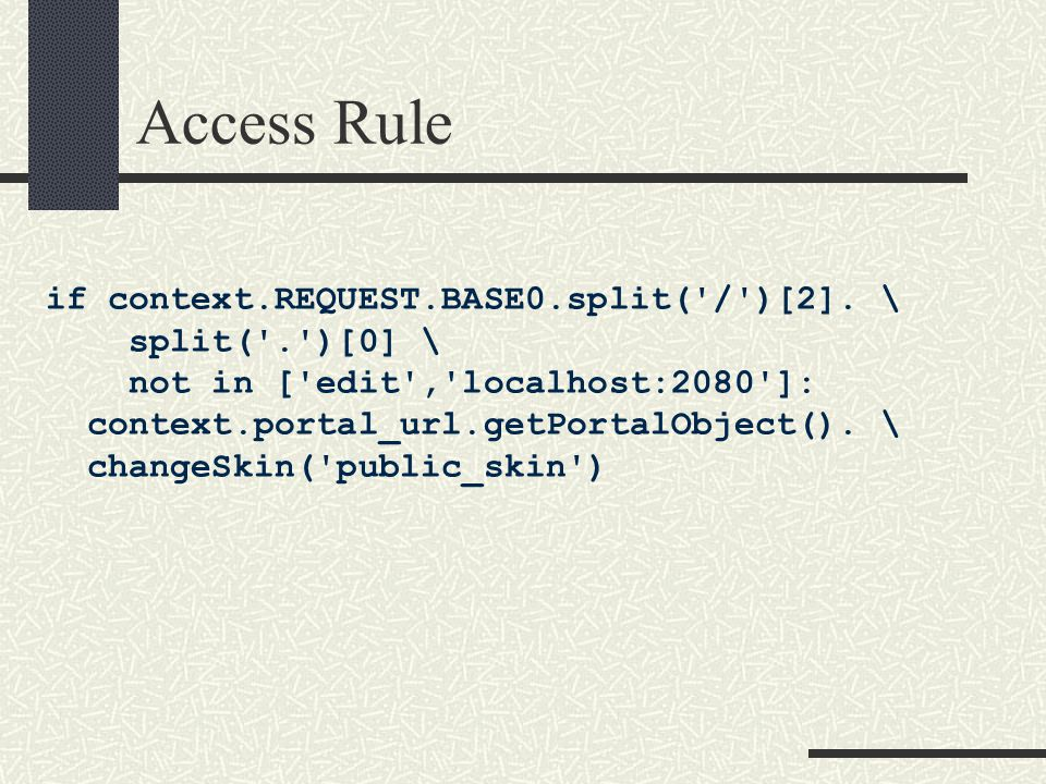 Standard Warning WARNING: Access Rules are powerful, and can temporarily disable Zope access.