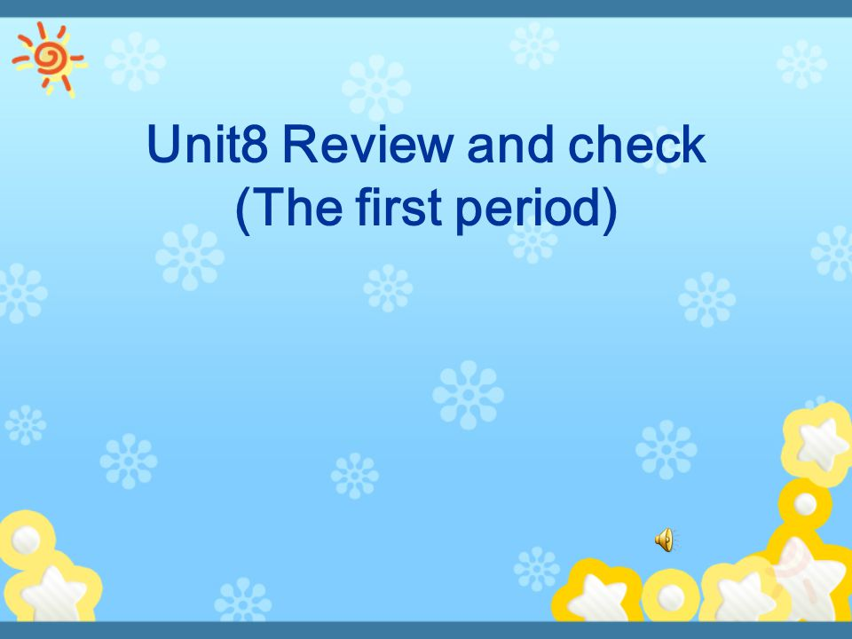 Unit8 Review and check (The first period)
