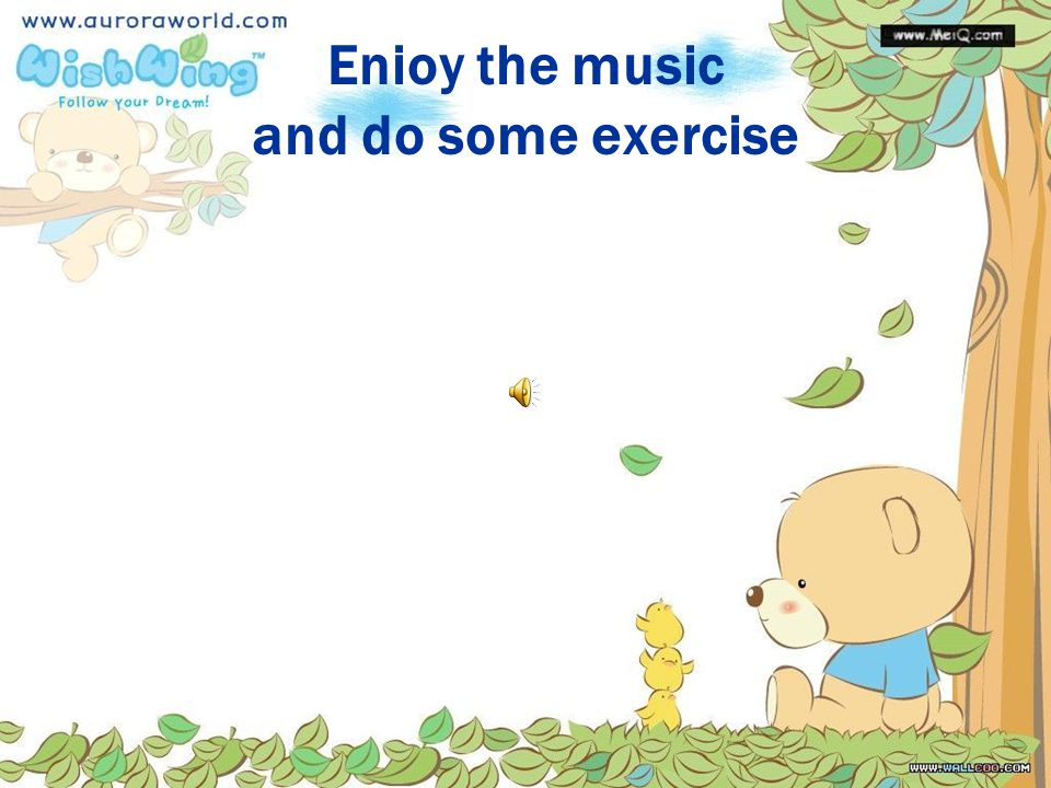 Enioy the music and do some exercise