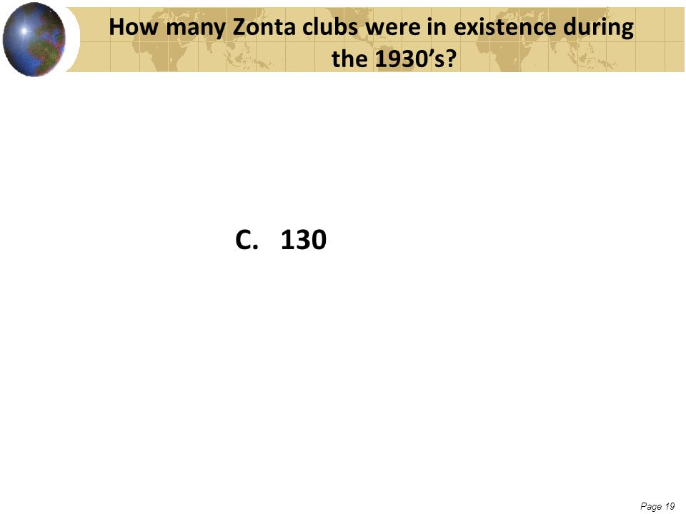 Page 19 How many Zonta clubs were in existence during the 1930's? C. 130