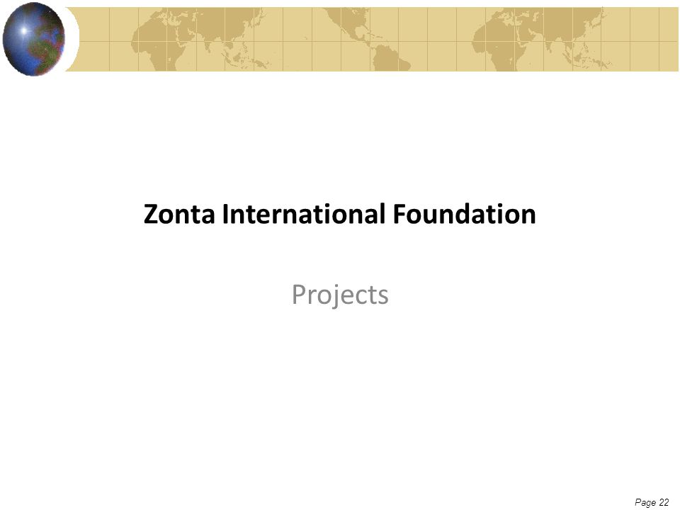 Page 22 Zonta International Foundation Projects