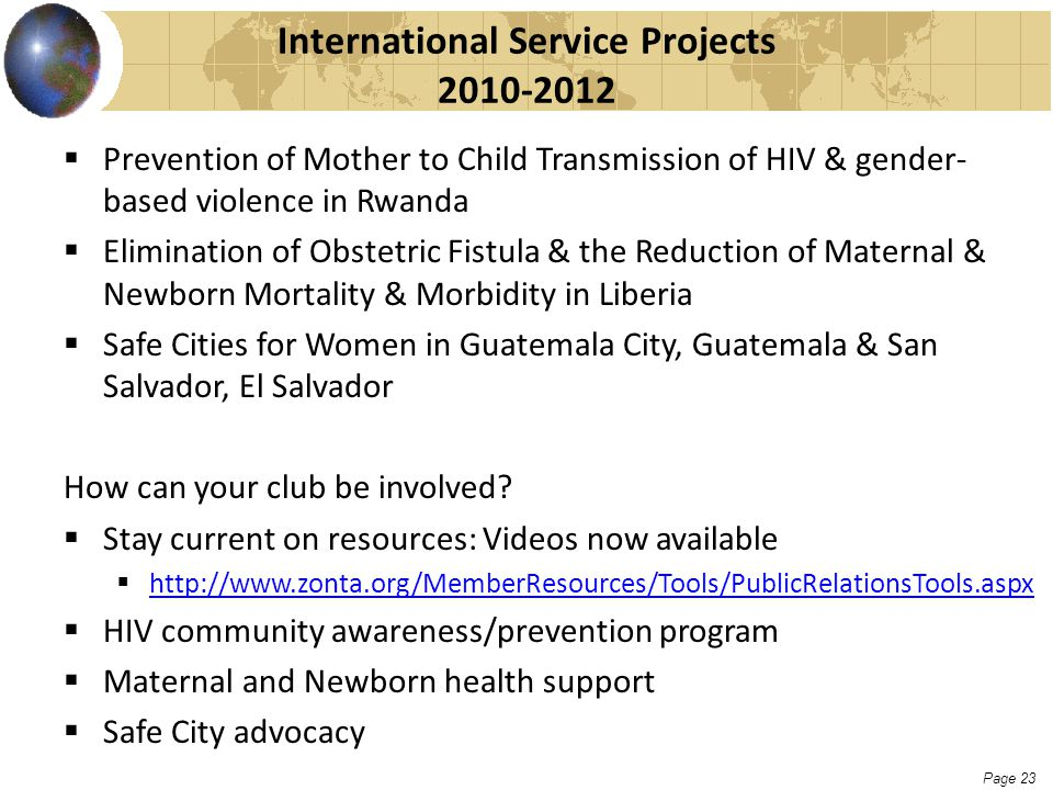 Page 23 International Service Projects 2010-2012  Prevention of Mother to Child Transmission of HIV & gender- based violence in Rwanda  Elimination
