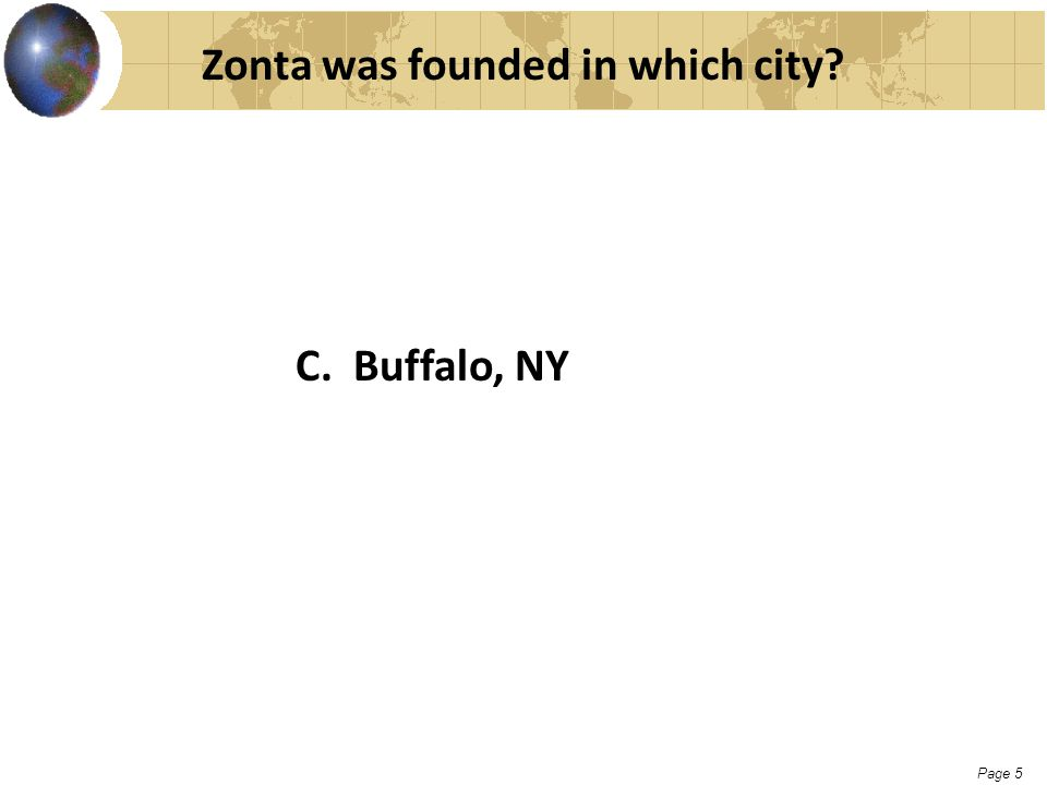 Page 5 Zonta was founded in which city? C. Buffalo, NY
