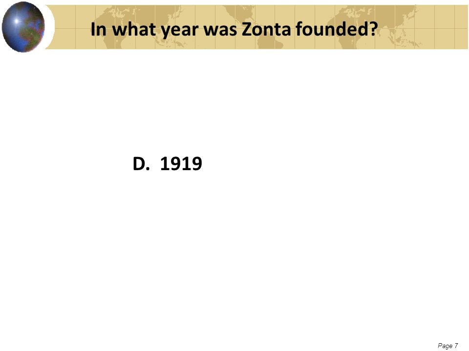 Page 7 In what year was Zonta founded? D. 1919