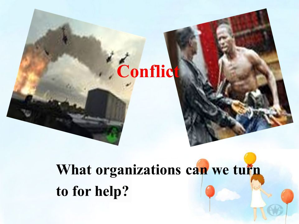 Conflict What organizations can we turn to for help