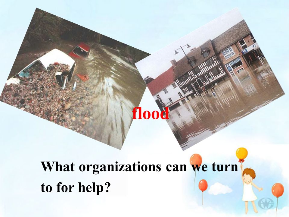 What organizations can we turn to for help flood