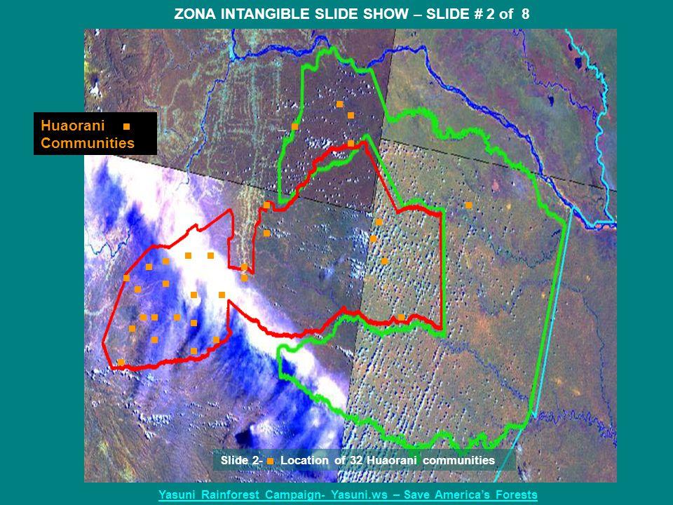 Huaorani Communities ZONA INTANGIBLE SLIDE SHOW – SLIDE # 2 of 8 Yasuni Rainforest Campaign- Yasuni.ws – Save America's Forests Slide 2- Location of 3