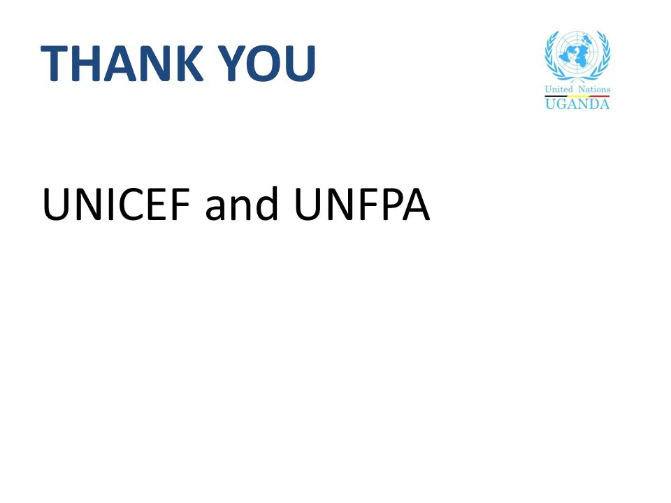 THANK YOU UNICEF and UNFPA