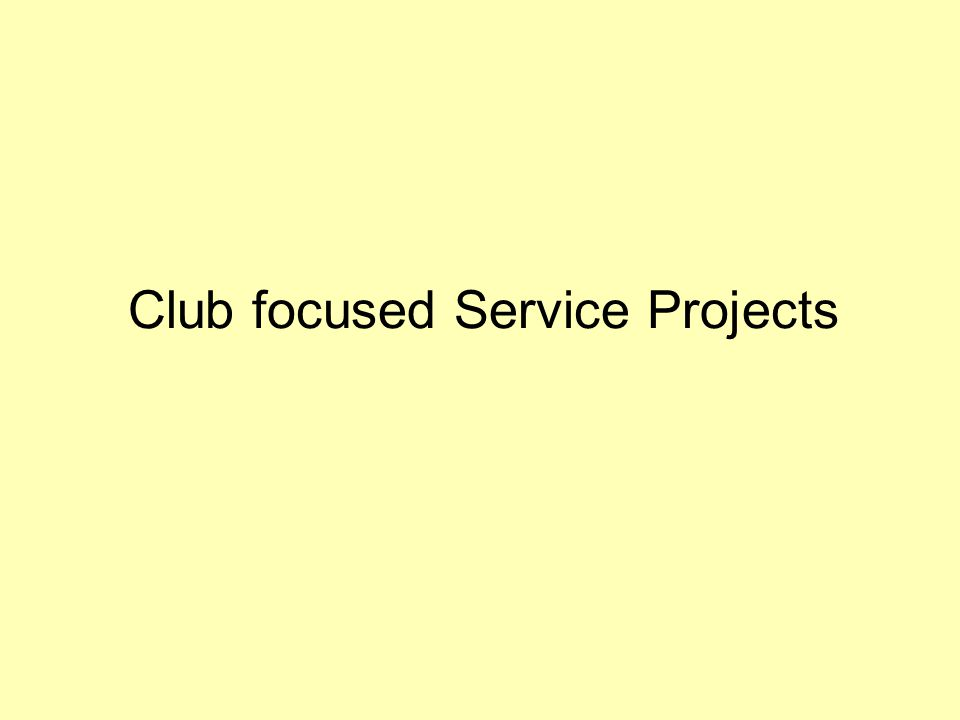 Club focused Service Projects