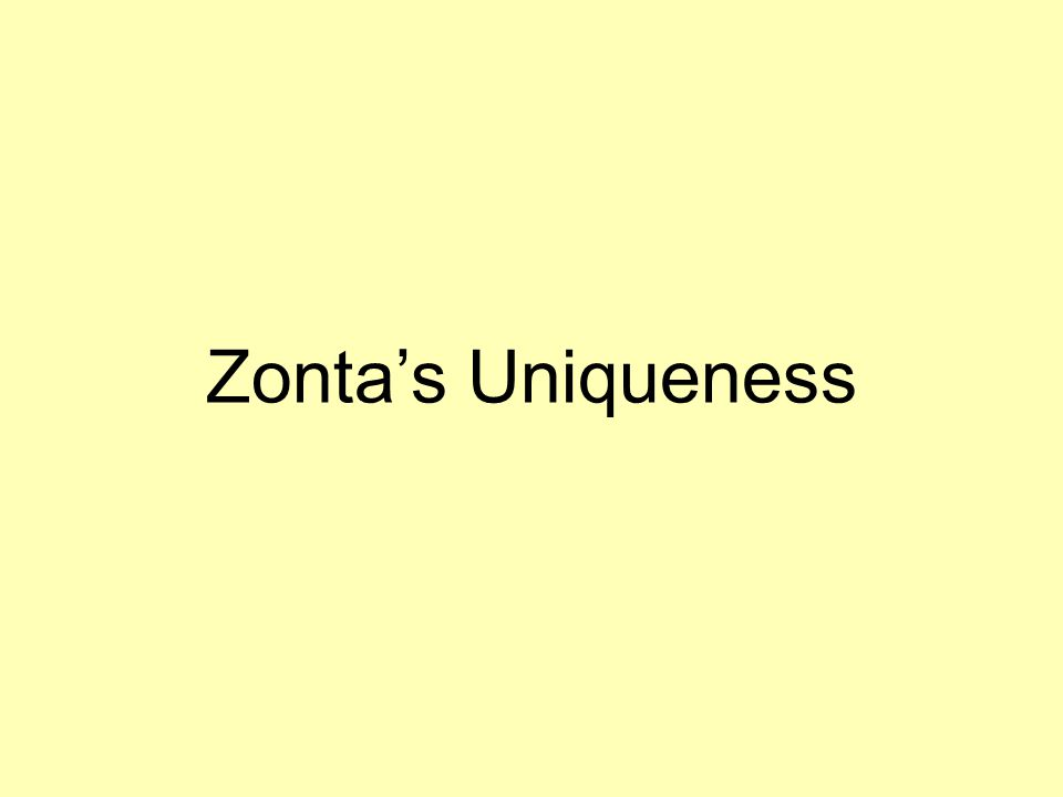 Zonta's Uniqueness