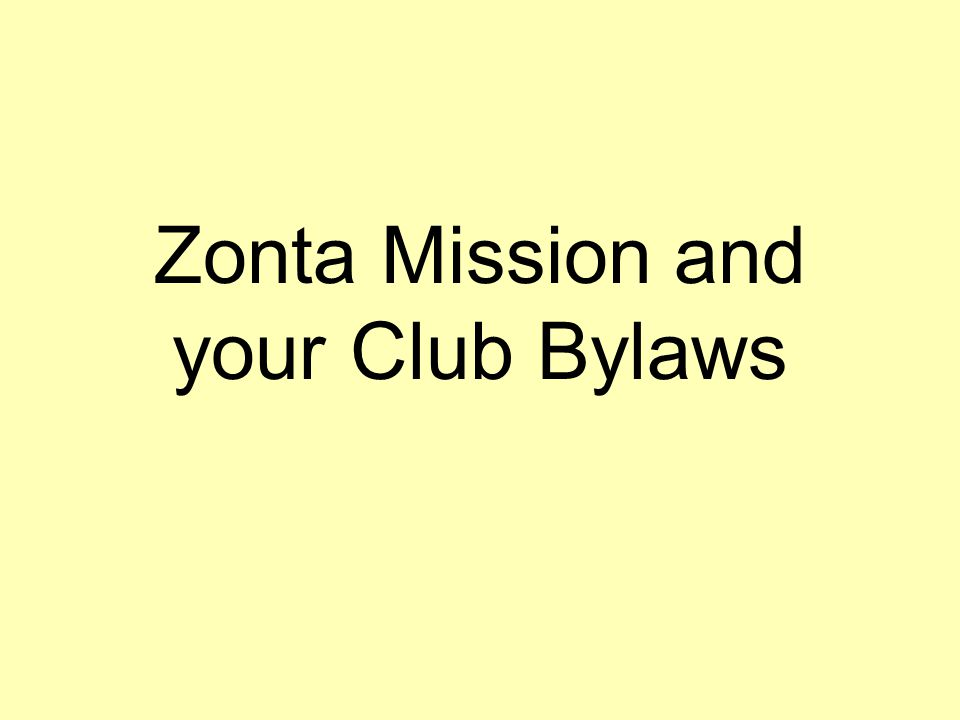 Zonta Mission and your Club Bylaws