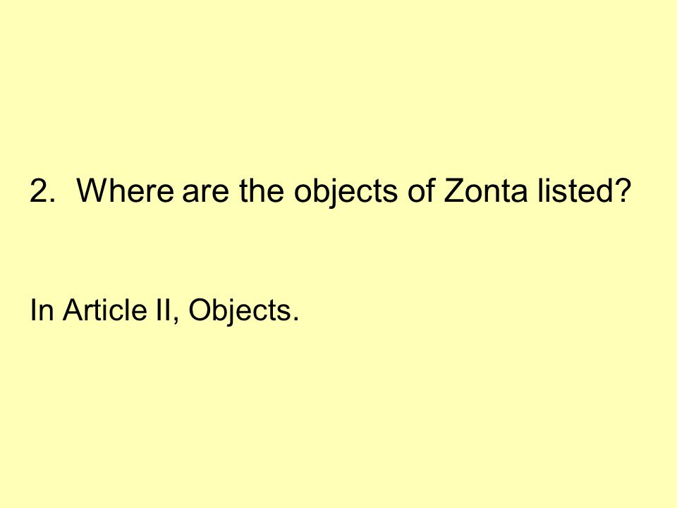 2.Where are the objects of Zonta listed? In Article II, Objects.