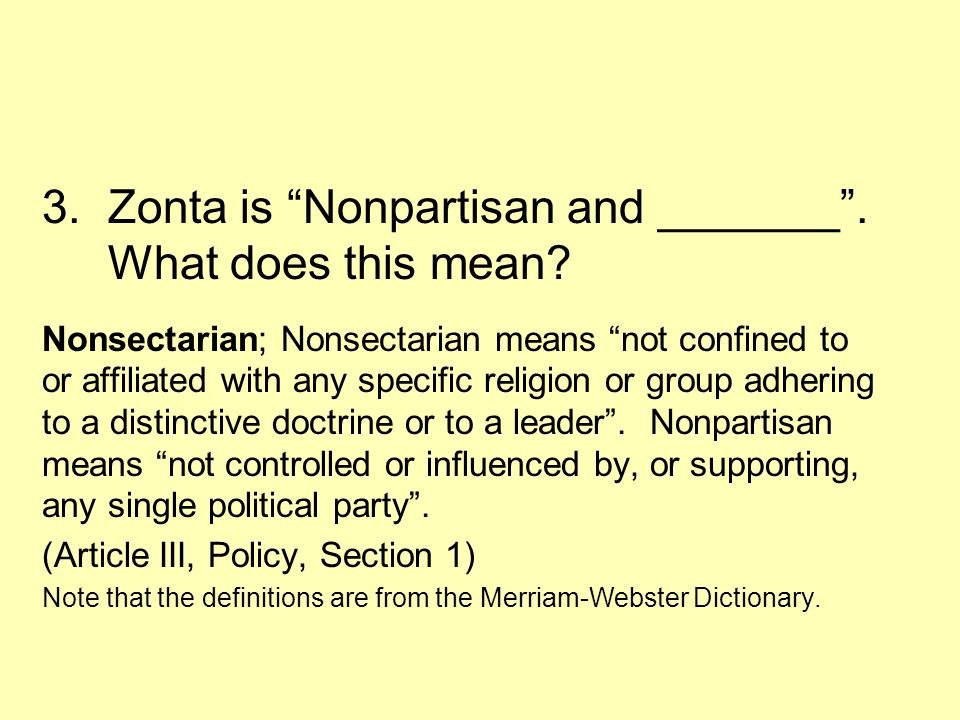 3.Zonta is Nonpartisan and _______ . What does this mean.