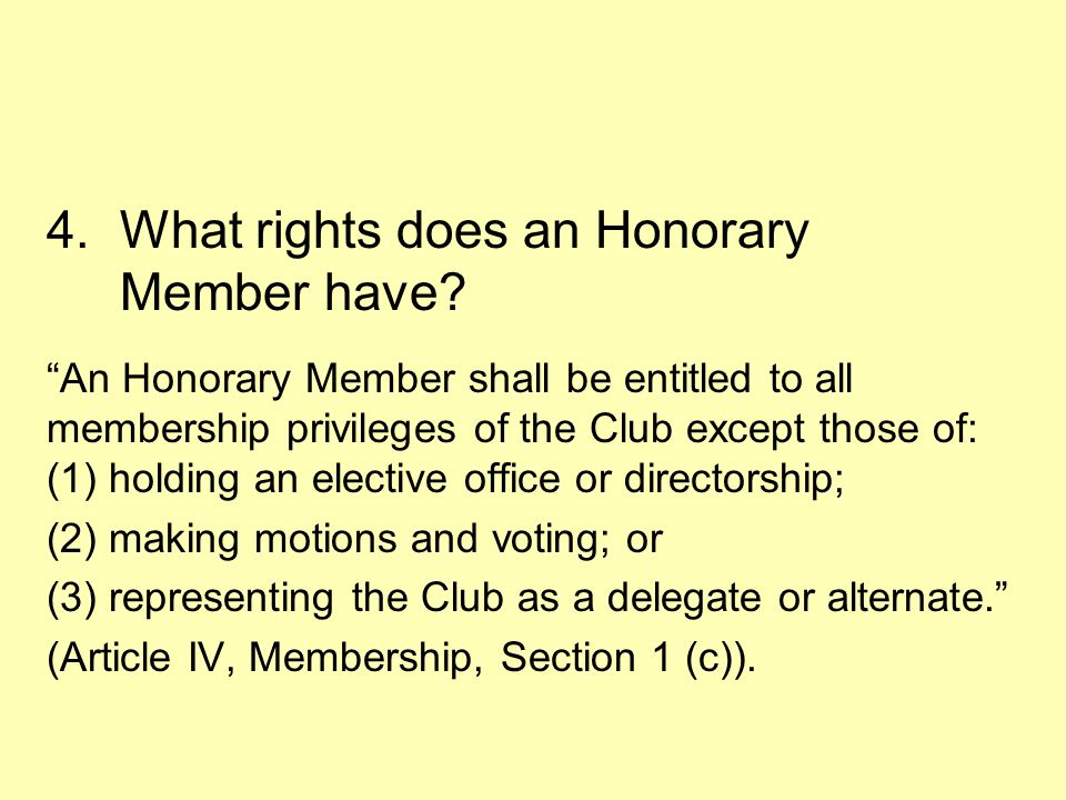 4.What rights does an Honorary Member have.