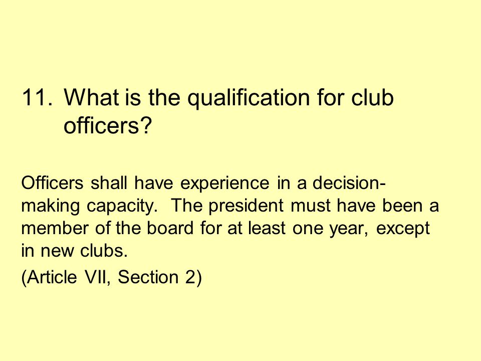 11.What is the qualification for club officers.