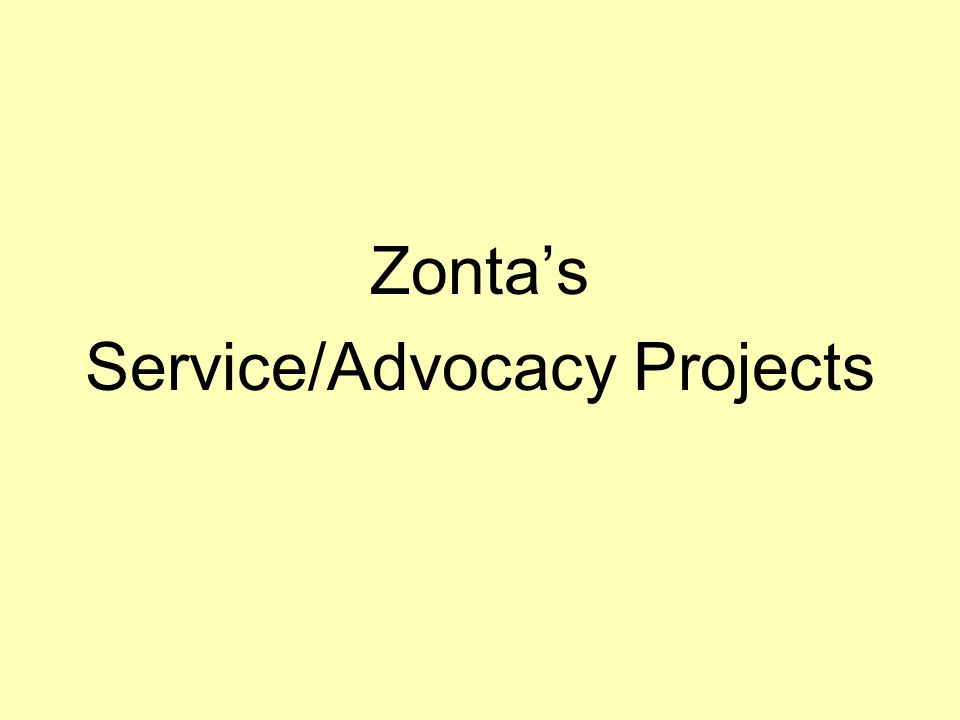 Zonta's Service/Advocacy Projects