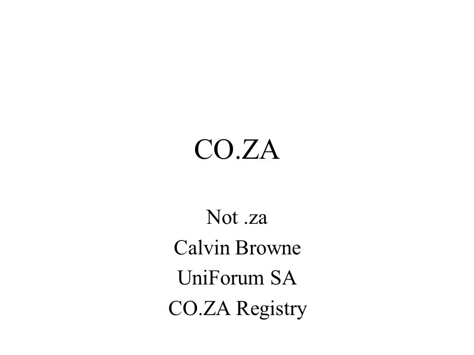 CO.ZA Not.za Calvin Browne UniForum SA CO.ZA Registry