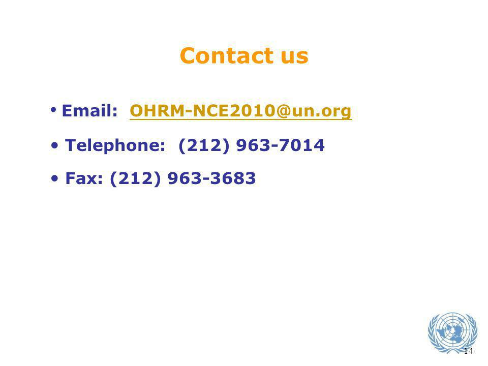 Contact us Email: OHRM-NCE2010@un.orgOHRM-NCE2010@un.org Telephone: (212) 963-7014 Fax: (212) 963-3683 14
