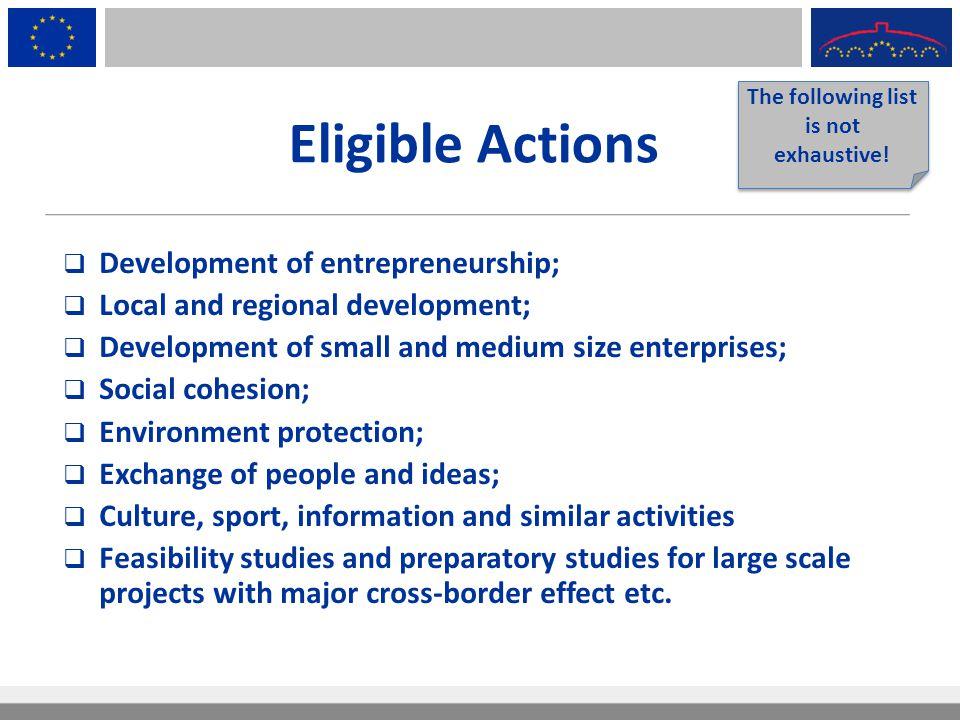 Eligible Actions  Development of entrepreneurship;  Local and regional development;  Development of small and medium size enterprises;  Social coh