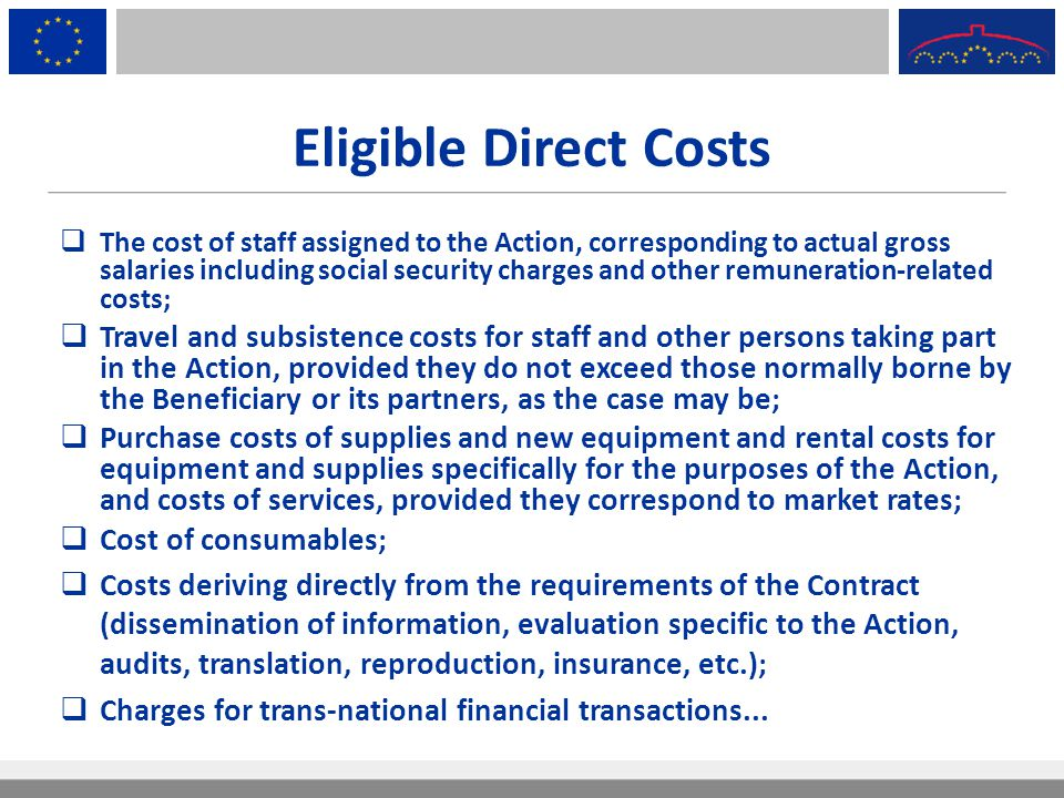 Eligible Direct Costs  The cost of staff assigned to the Action, corresponding to actual gross salaries including social security charges and other r