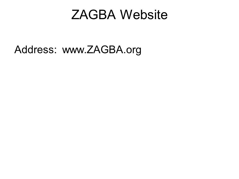 ZAGBA Website Address: www.ZAGBA.org