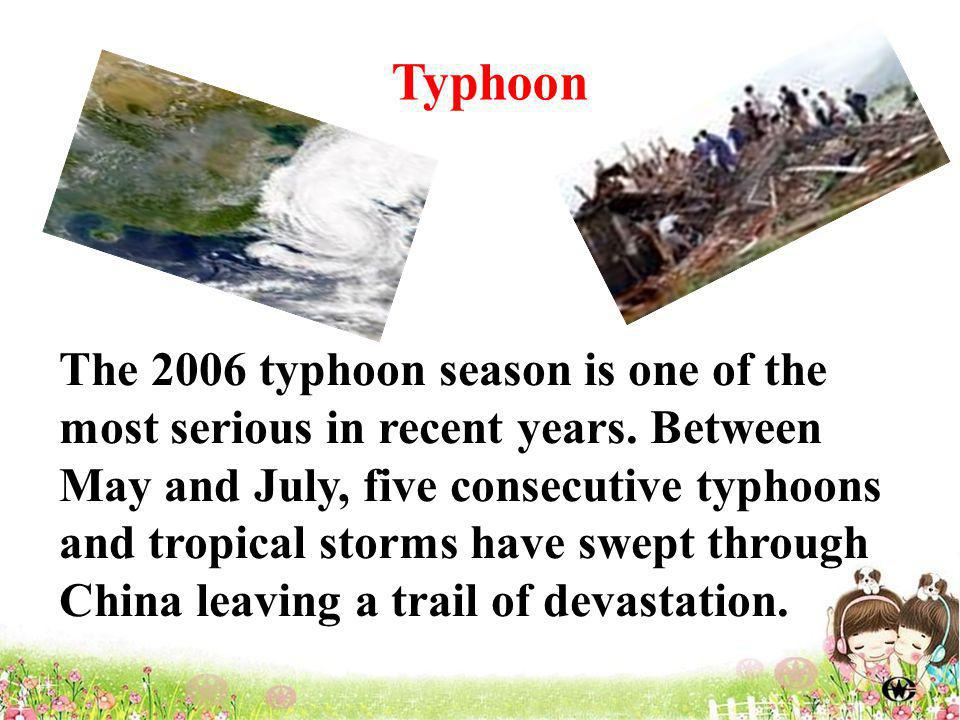 The 2006 typhoon season is one of the most serious in recent years.