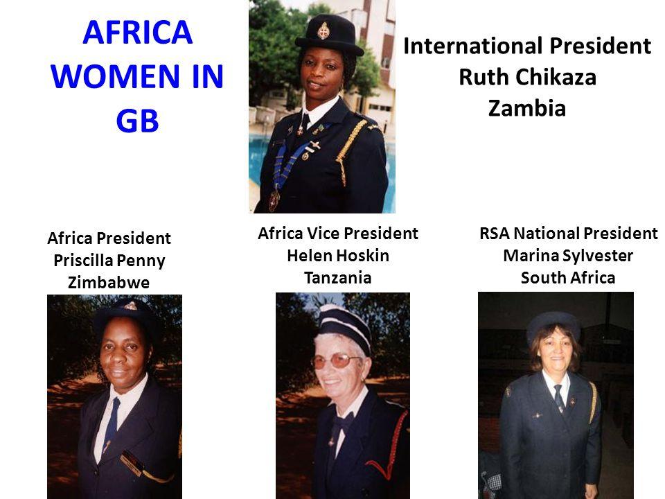 AFRICA WOMEN IN GB International President Ruth Chikaza Zambia RSA National President Marina Sylvester South Africa Africa President Priscilla Penny Z