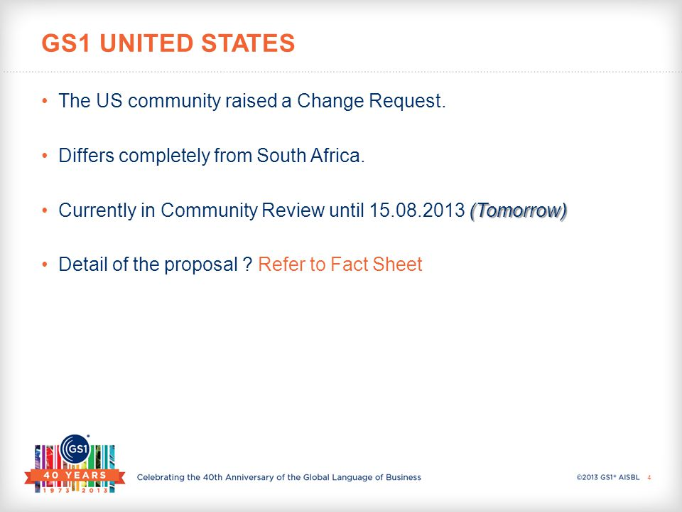 The US community raised a Change Request. Differs completely from South Africa.