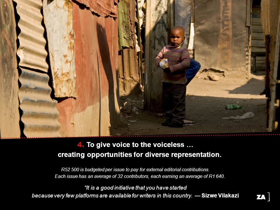 4. To give voice to the voiceless … creating opportunities for diverse representation.