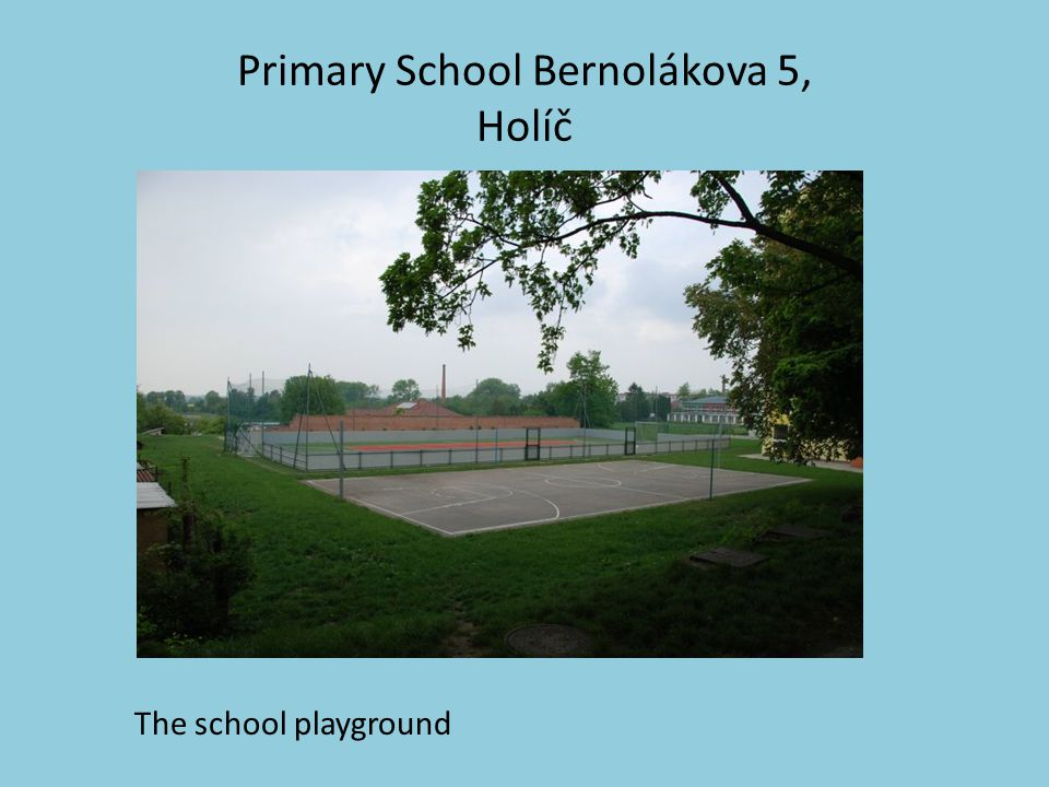 Primary School Bernolákova 5, Holíč The school playground