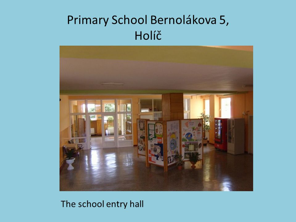 Primary School Bernolákova 5, Holíč The school entry hall