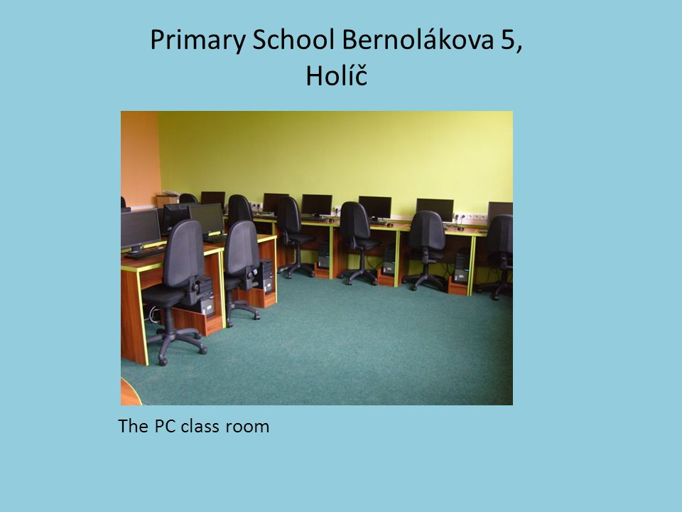 Primary School Bernolákova 5, Holíč The PC class room