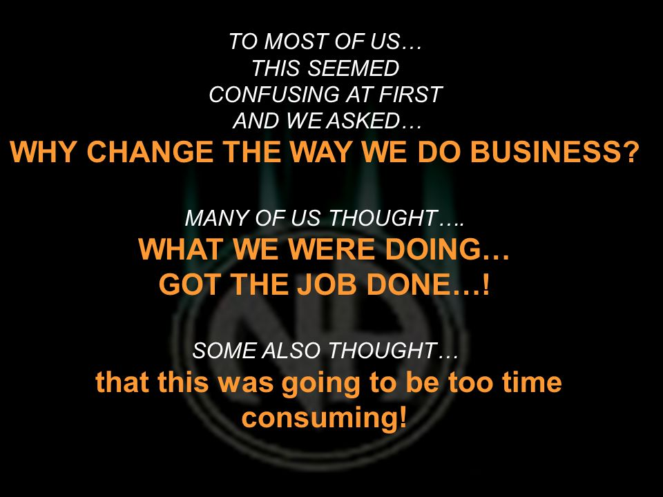 WE WANTED TO CHANGE BECAUSE….